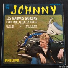 Discos de vinilo: SINGLE JOHNNY HALLYDAY. JOHNNY , LES MAUVAIS GARÇONS.. Lote 255370065