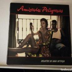 Discos de vinilo: LP-AMISTADES PELIGROSAS-RELATOS DE UNA INTRIGA - AÑO 1991-. Lote 255378605