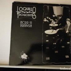 Discos de vinilo: LP-LOQUILLO Y TROGLODITAS-MORIR EN PRIMAVERA-AÑO 1988-CON ENCARTE Y CANCIONERO. Lote 255381115