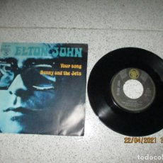 Discos de vinilo: ELTON JOHN - YOUR SONG / BENNY AND THE JETS - SINGLE - FRANCIA - DJM - REF DJM 17672 - L -. Lote 255391620