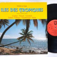 Discos de vinilo: ILES DES TROPIQUES. CHANTS, RYTHMES, DANSES. LP ARION ARN 33764. FRANCE 1984. CEYLAN. HAWAÏ.. Lote 255398430