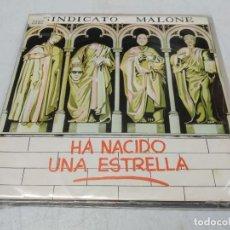 Discos de vinilo: SINDICATO MALONE - HA NACIDO UNA ESTRELLA -SINGLE PROMO--. Lote 255403535