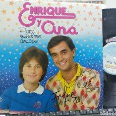 Discos de vinilo: ENRIQUE Y ANA LO PARA NUESTROS AMIGOS FIRMADO POR ELLOS 1982. Lote 255405780