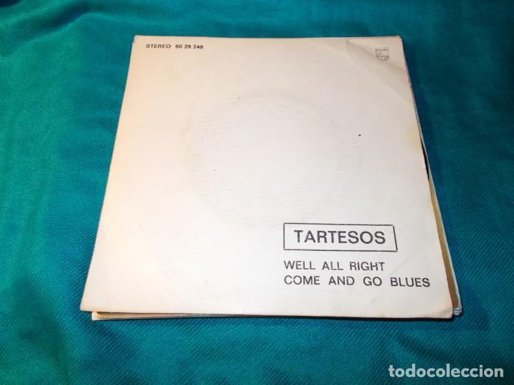 TARTESOS. WELL ALL RIGHT / COME AND GO BLUES. PHILIPS, 1974 (Música - Discos - Singles Vinilo - Grupos Españoles de los 70 y 80)