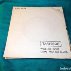 Discos de vinilo: TARTESOS. WELL ALL RIGHT / COME AND GO BLUES. PHILIPS, 1974. Lote 255426720