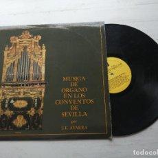 Discos de vinilo: JOSE ENRIQUE AYARRA – MÚSICA DE ÓRGANO EN LOS CONVENTOS DE SEVILLA LP. Lote 255431140