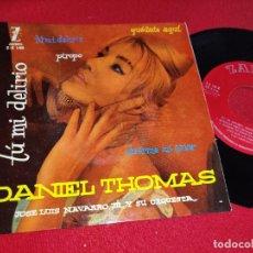 Discos de vinilo: DANIEL THOMAS TU MI DELIRIO/PIROPO/QUEDATE AQUI/DUERME MI AMOR EP 7'' 1960 ZAFIRO JOSE LUIS NAVARRO. Lote 255434120