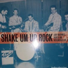 Discos de vinilo: L.P. VARIOUS - SHAKE UM UP ROCK - EARLY NORTHWEST ROCKERS & INSTRUMENTALS #VOL. 3. Lote 255473205