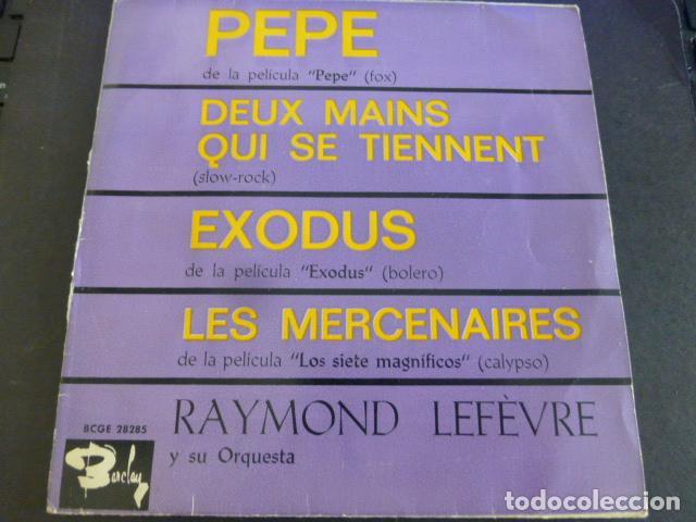 RAYMOND LEFÈVRE Y SU ORQUESTA. PEPE / DEUX MAINS QUI SE TIENNENT / EXODUS / LES (Música - Discos - Singles Vinilo - Orquestas)