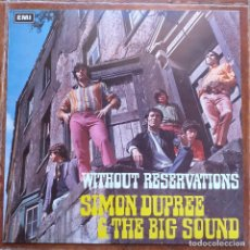 Discos de vinilo: SIMON DUPREE AND THE BIG SOUND - WITHOUT RESERVATIONS (LP). Lote 255564270