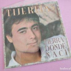 Discos de vinilo: TIJERITAS - TIERRA DONDE NACI SINGLE SPAIN 1987. Lote 255626305