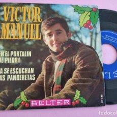 Discos de vinilo: VICTOR MANUEL - EN EL PORTALIN DE PIEDRA / YA SE ESCUCHAN LAS PANDERETAS // SINGLE 1969. Lote 255644545
