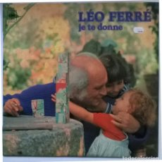 Discos de vinilo: LEO FERRE. JE TE DONNE (YO TE DOY). CBS, SPAIN 1977 LP. Lote 255646265