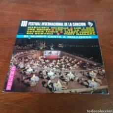 Discos de vinilo: III FESTIVAL DE LA CANCION - EL MUNDO CANTA A MALLORCA. Lote 255973815