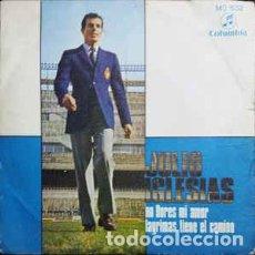 Discos de vinilo: JULIO IGLESIAS- NO LLORES MI AMOR. SINGLE.. Lote 255998645