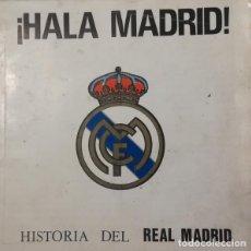 Discos de vinilo: ¡ HALA MADRID!- HISTORIA DEL REAL MADRID. SINGLE. Lote 255999600