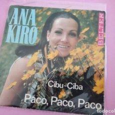 Discos de vinilo: ANA KIRO CIBU CIBA / PACO PACO PACO 1970 BELTER. Lote 256015090