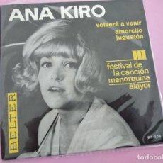 Discos de vinilo: ANA KIRO (CHICA YE-YE) - AMORCITO JUGUETON / VOLVERE A VENIR SINGLE BELTER AÑO 1966. Lote 256015255