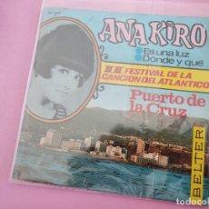 Discos de vinilo: ANA KIRO: 2º FESTIVAL DE LA CANCIÓN DEL ATLÁNTICO (PUERTO DE LA CRUZ): ES UNA LUZ / DÓNDE Y QUÉ. Lote 256015620