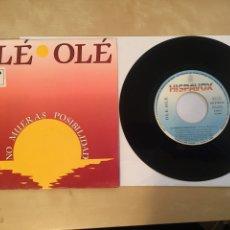 """Discos de vinilo: OLE OLE - NO MUERAS POSIBILIDAD - SINGLE 7"""" - 1992 SPAIN. Lote 256019325"""