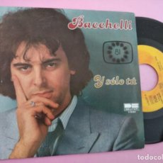 Disques de vinyle: BACCHELLI Y SOLO TU / CUANDO TE TENGO EN MIS BRAZOS EUROVISION ESPAÑA 1981. Lote 256021145