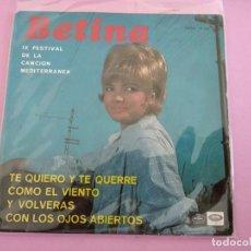 Discos de vinilo: BETINA - IX FESTIVAL CANCION MEDITERRANEA -, EP, TE QUIERO Y TE QUERRÉ + 3, AÑO 1967. Lote 256026435