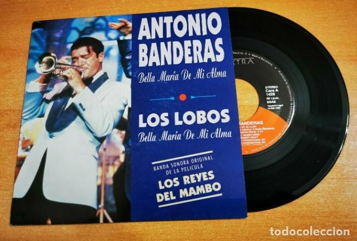 ANTONIO BANDERAS BELLA MARIA DE MI ALMA LOS LOBOS LOS REYES DEL MAMBO SINGLE VINILO PROMO ESPAÑA (Música - Discos - Singles Vinilo - Bandas Sonoras y Actores)