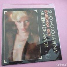 Discos de vinilo: BARBARA REY - SI NO VALGO LA PENA/MI LIBRO DE AMOR 7'' SINGLE 1976 CBS SEXY NUDE COVER. Lote 256033200