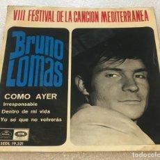 Discos de vinilo: EP BRUNO LOMAS - COMO AYER Y OTROS TEMAS - EMI REGAL SEDL19.521 -PEDIDO MINIMO 7€. Lote 256085320