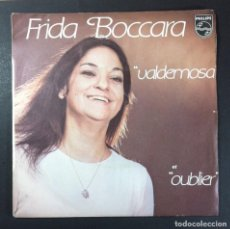 Discos de vinilo: FRIDA BOCCARA - VALDEMOSA / OUBLIER - SINGLE FRANCES 1976 - PHILIPS. Lote 256113250