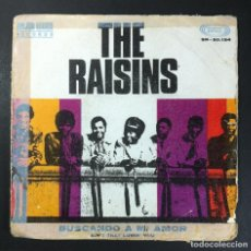 Discos de vinilo: THE RAISINS - SEARCHING FOR MY LOVE (BUSCANDO A MI AMOR) / AINT THAT LOVIN' YOU - SINGLE 1968 - SONO. Lote 256123300
