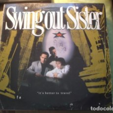 Discos de vinilo: SWING OUT SISTER IT'S BETTER TO TRAVEL. Lote 256129290
