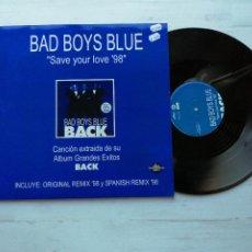 Discos de vinilo: BAD BOYS BLUE – SAVE YOUR LOVE '98 MAXI SINGLE SPAIN 1998 VINILO NM/CARPETA EX. Lote 256160165