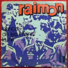 "Discos de vinilo: RAIMON - CANÇO DE LES MANS / LA NIT 7"" 1968 ARTWORK EQUIPO CRONICA -RARO!!. Lote 257287390"