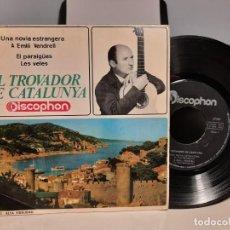 Discos de vinilo: EP EL TROVADOR DE CATALUNYA : UNA NOVIA EXTRANGERA + 3. Lote 257287755