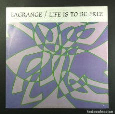 Discos de vinilo: LAGRANJE - LIFE IS TO BE FREE - MAXI 1994 - BLACO Y NEGRO. Lote 257304910