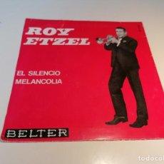 Discos de vinilo: SINGLE DISCO VINILO ROY ETZEL EL SILENCIO MELANCOLIA. Lote 257317205