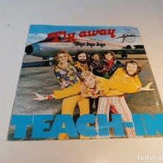 Discos de vinilo: SINGLE DISCO VINILO TEACH-IN FLY AWAY. Lote 257317430