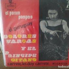Discos de vinilo: DOLORES VARGAS Y EL PRINCIPE GITANO EP MONTILLA 1963 EL POROM POMPERO/ EL GURUGUAY/ CARRETE/ MICAELA. Lote 257319025