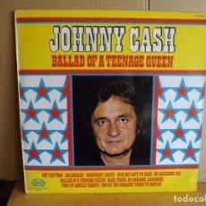 Discos de vinilo: JOHNNY CASH --- BALLAD OF A TEENAGE QUEEN. Lote 257320630