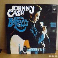 Discos de vinilo: JOHNNY CASH --- SINGS THE BALLADS OF THE TRUE WEST. Lote 257321520