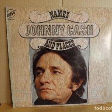 Discos de vinilo: JOHNNY CASH --- NAMES AND PLACES. Lote 257323470