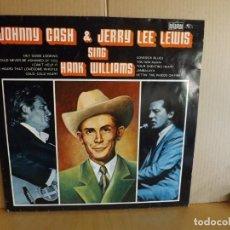 Discos de vinilo: JOHNNY CASH & JERRY LEE LEWIS ---- SING HANK WILLIAMS. Lote 257323910