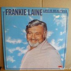 Discos de vinilo: FRANKIE LAINE --- LIFE IS BEAUTIFUL. Lote 257324120