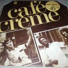 Discos de vinilo: CAFE CREME-ORIGINAL ESPAÑOL 1977. Lote 257327005
