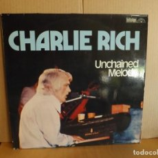 Discos de vinilo: CHARLIE RICH --- UNCHAINED MELODY. Lote 257327195