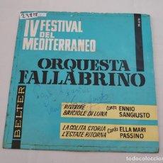 Discos de vinilo: 23828 - ORQUESTA FALLABRINO - IV FESTICAL DEL MEDITERRANEO - RIVIVIRE - BRICOLE DI LUNA - AÑO 1962. Lote 257394545