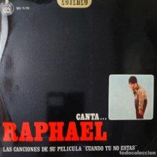 Discos de vinilo: RAPHAEL LP SELLO GAMMA-HISPAVOX EDITADO EN MÉXICO DE LA PELÍCULA CUANDO TU NO ESTÁS.... Lote 257410365