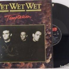 Discos de vinilo: MAXI SINGLE WET WET WET - TEMPTATION - 12'' , 45 RPM - MERCURY - 870 227 - 1 - SPAIN 1988. Lote 257448685