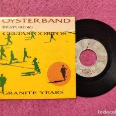 Discos de vinilo: SINGLE OYSTER BAND FEATURING CELTAS CORTOS - GRANITE YEARS - DRO 1D-0883-1 (EX+/NM). Lote 257456040